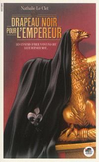 Drapeau noir pour l'empereur : les ennemis d'hier n'ont pas dit leur dernier mot...