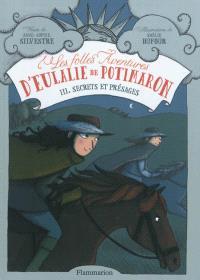 Les folles aventures d'Eulalie de Potimaron. Volume 3, Secrets et présages