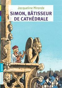 Simon, bâtisseur de cathédrale