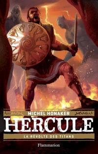 Hercule. Volume 3, La révolte des Titans
