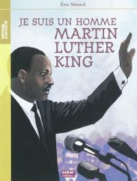 Je suis un homme : Martin Luther King