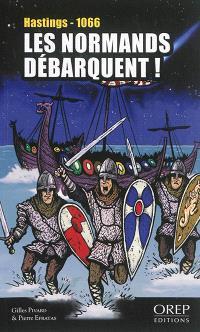 Les Normands débarquent ! : Hastings, 14 octobre 1066