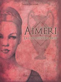 Aimeri. Volume 2, Aimeri & la comtesse disparue