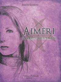 Aimeri. Volume 4, Aimeri & la quête douloureuse