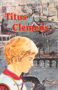 Le signe de l'Ichtus. Volume 2, Titus Clemens