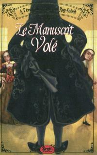 A l'école des pages du Roy-Soleil. Volume 2, Le manuscrit volé