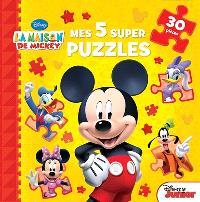 La maison de Mickey : mes 5 super puzzles