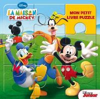 La maison de Mickey : mon petit livre puzzle