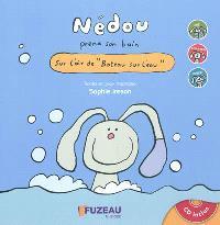 Nédou prend son bain : sur l'air de Bateau sur l'eau