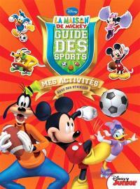 La maison de Mickey : guide des sports : mes activités, avec des stickers
