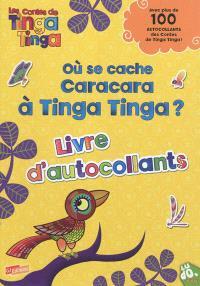 Où se cache Caracara à Tinga Tinga ? : avec plus de 100 autocollants des contes de Tinga Tinga !