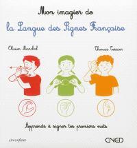 Mon imagier de la langue des signes française : apprends à signer tes premiers mots