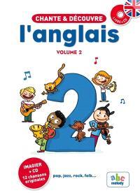 Chante & découvre l'anglais. Volume 2