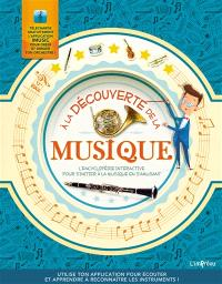 A la découverte de la musique : l'encyclopédie interactive pour s'initier à la musique en s'amusant