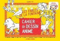 Les fables de La Fontaine : cahier de dessin animé