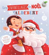 Les enfantillages de Noël d'Aldebert