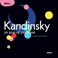 Kandinsky, un pop-up poétique : rêver...