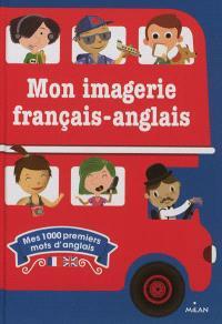 Mon imagerie français-anglais : mes 1.000 premiers mots d'anglais