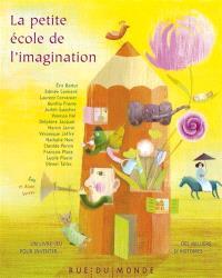 La petite école de l'imagination : un livre-jeu pour inventer... des milliers d'histoires