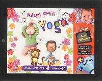 Mon p'tit yoga : mon livre-CD + mon Appli