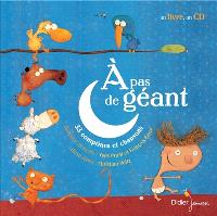 A pas de géant : 33 comptines et chansons pour l'enfant qui grandit