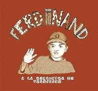 Ferdinand : à la rencontre de Ferdinand