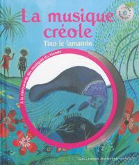 La musique créole : Tino le lamantin