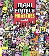 Maxi family : monstres : livre-jeu