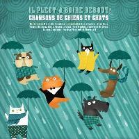 Il pleut à boire debout!  : chansons de chiens et chats