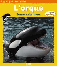 L'orque : terreur des mers
