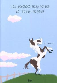 Les sciences naturelles de Tatsu Nagata, Le cheval