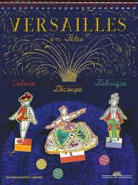 Versailles en fêtes : colorie, découpe, fabrique