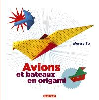 Avions et bateaux en origami