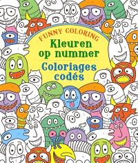 Funny coloring : kleuren op nummer = Funny coloring : coloriages codés