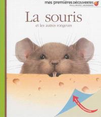 La souris : et les autres rongeurs
