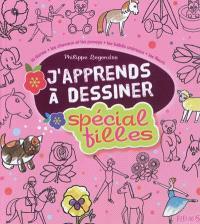 J'apprends à dessiner : spécial filles : la danse, les chevaux et les poneyx, les bébés animaux, les fleurs