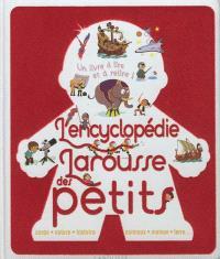 L'encyclopédie Larousse des petits : corps, nature, histoire, animaux, maison, terre... : un livre à lire et à relire !