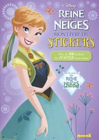 La reine des neiges : mon livre de stickers