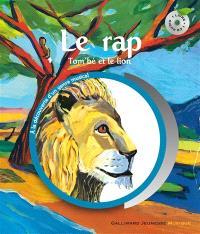 Le rap : Tom'bé le lion et le rap
