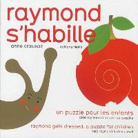 Raymond s'habille : un puzzle pour les enfants : aide Raymond à trouver sa coquille = Raymond gets dressed : a puzzle for children : help Raymond find his shell