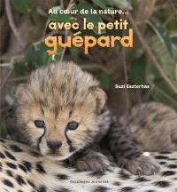 Au cœur de la nature... avec le petit guépard