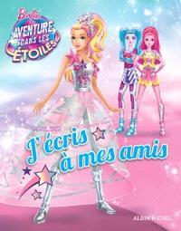 Barbie aventure dans les étoiles : j'écris à mes amis
