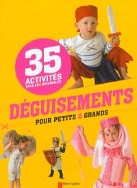 Déguisements pour petits et grands : 35 activités faciles & originales
