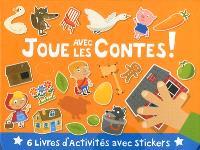 Joue avec les contes ! : 6 livres d'activités avec stickers