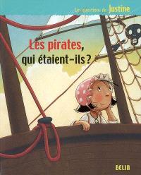 Les pirates, qui étaient-ils ?