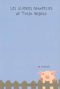 Les sciences naturelles de Tatsu Nagata, Le cochon