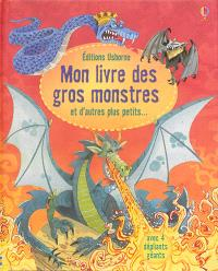 Mon livre des gros monstres : et d'autres plus petits...