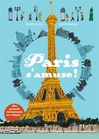 Paris s'amuse ! : les grands monuments en volume