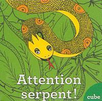 Attention, serpent !