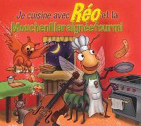 Je cuisine avec Réo et la Mouchenillaraignéefourmi